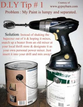 The Solution reads : Instead of shaking the bajeezuz out of it and hoping it mixes, snatch up an old beater from your local thrift store and designate it as your own personal power mixer. Just insert it into your drill and mix away!